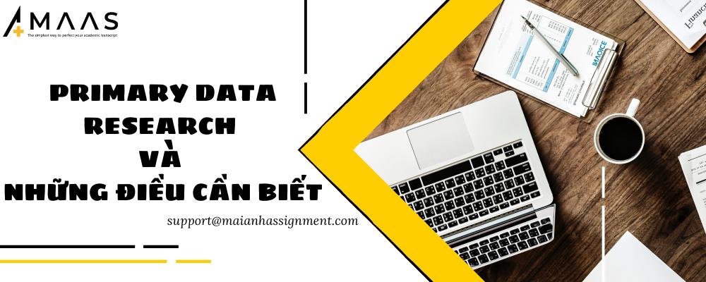 Primary data research và những điều cần biết