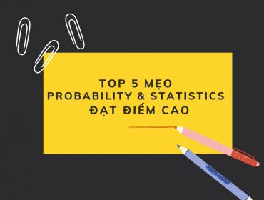 5 mẹo làm Probability and Statistics điểm cao