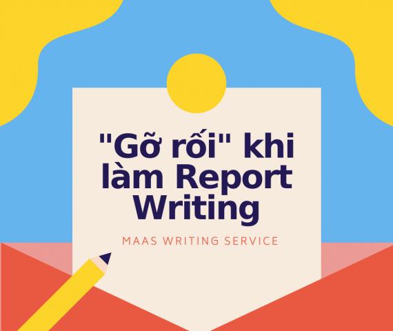 """""""Gỡ rối"""" khi làm Report Writing"""