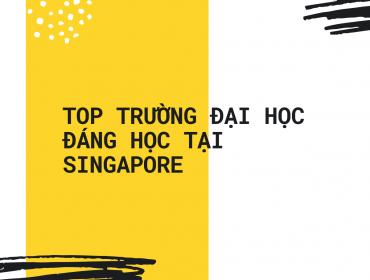 TOP TRƯỜNG ĐẠI HỌC ĐÁNG HỌC TẠI SINGAPORE