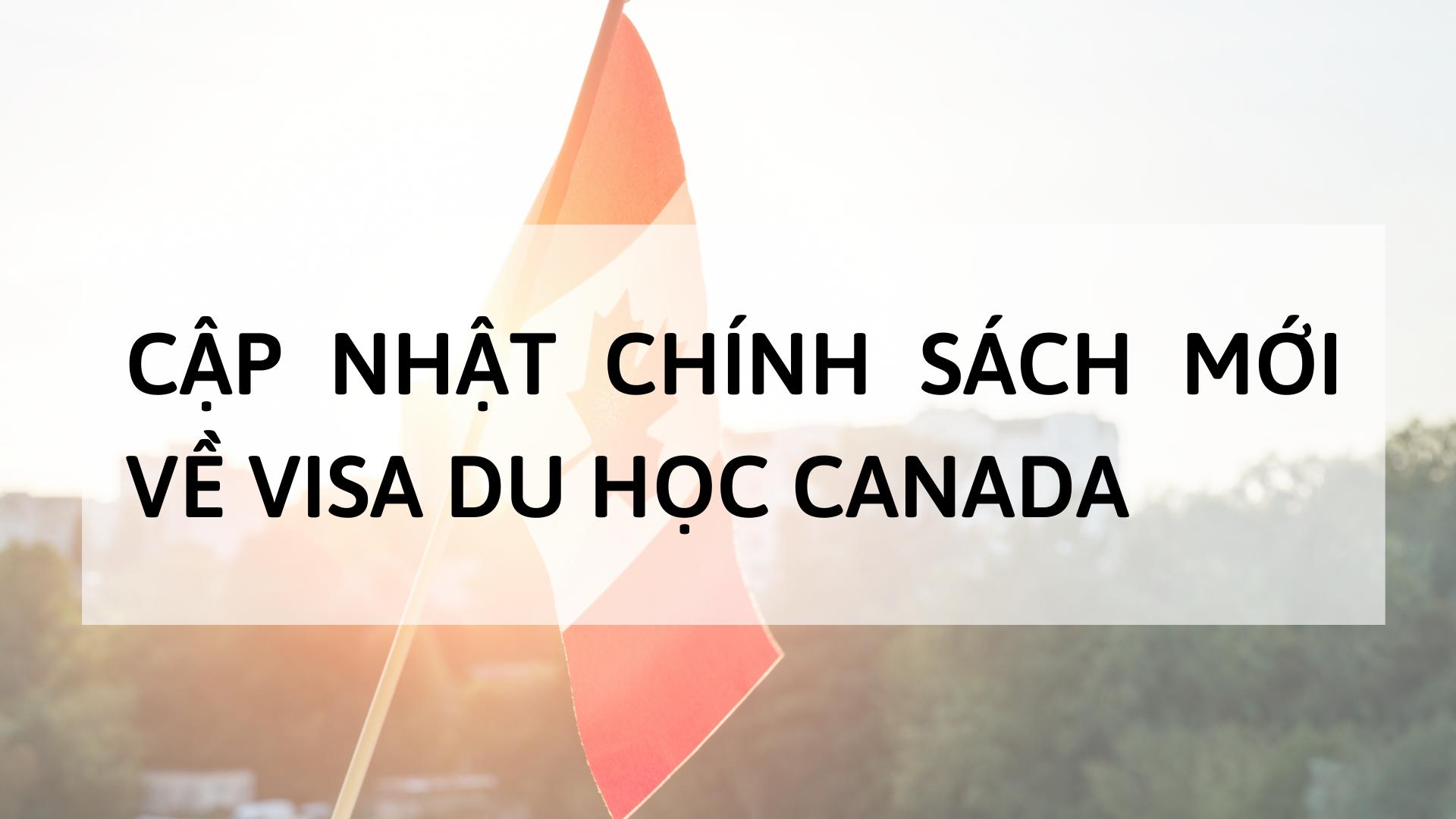 Cập nhật chính sách mới về visa du học Canada