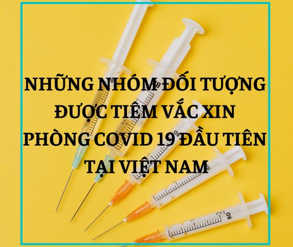 Những nhóm đối tượng được tiêm vắc-xin phòng covid 19 đầu tiên tại Việt Nam
