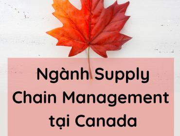 Ngành Supply Chain Management tại Canada